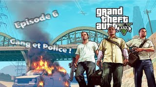 #6 Let's Play GTA V  Grand Theft Auto V ) Gang et Police ! [FR/HD]