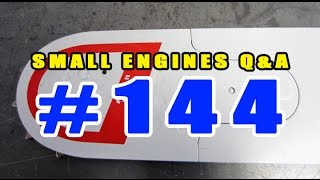 Small Engines Q & A Video #144