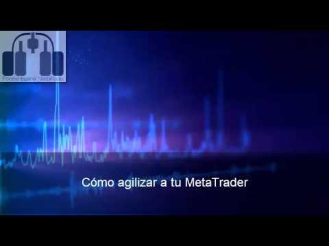 Cómo agilizar a tu MetaTrader
