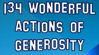 134 Wonderful Actions Of Generosity