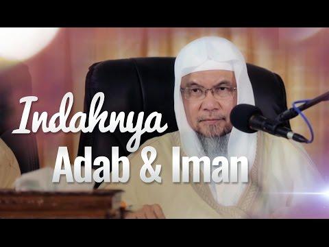 Kajian Ulama -  Indahnya Adab Dan Iman -  Syaikh Prof Dr Anis Bin Thohir Jamal Al Indunisy