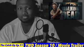 C.U.P #11-2| The Walking Dead Season 10 and Movie Trailer Review/Discussion