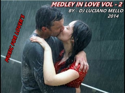 MEDLEY IN LOVE   2  BY   DJ LUCIANO MELLO