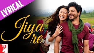 Lyrical: Jiya Re Full Song with Lyrics | Jab Tak Hai Jaan | Shah Rukh Khan | Anushka Sharma | Gulzar