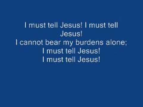 Hymnal - I Must Tell Jesus