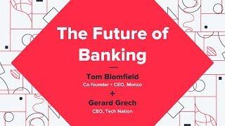 The Future Of Banking - Tom Blomfield (Monzo) + Gerard Grech (Tech Nation)