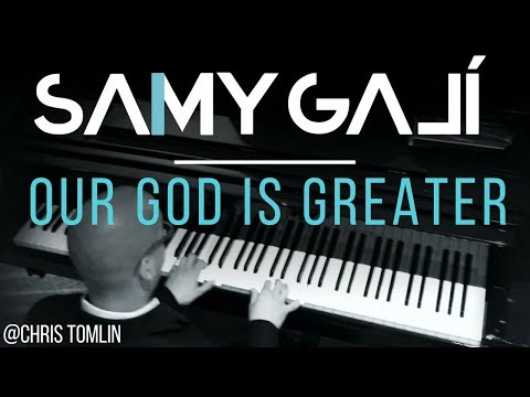 Chris tomlin our god is greater solo piano cover by samy gal 237