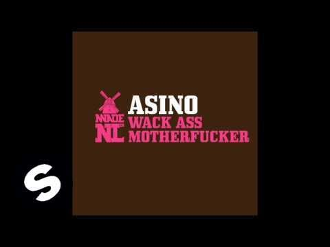 Asino - Wack Ass Motherfucker (Original Mix) Music Videos