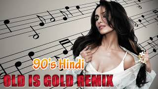 Old Hindi DJ Songs | 90's Evergreen Nonstop Hindi Remix |  Old Is Gold DJ Hindi Songs Collection
