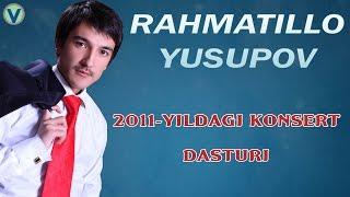 Rahmatillo Yusupov - Konsert dasturi 2011 | Рахматилло Юсупов - Концерт дастури 2013