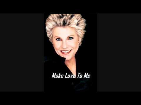 Anne Murray - Make Love To Me