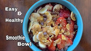 Smoothie Bowl   Easy & Healthy Smoothie Bowl   Smoothie Bowl Version 1   Healthy Breakfast Recipes