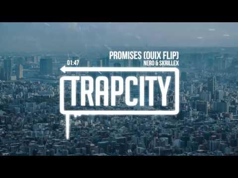 Nero - Promises (Skrillex Remix) [QUIX FLIP]