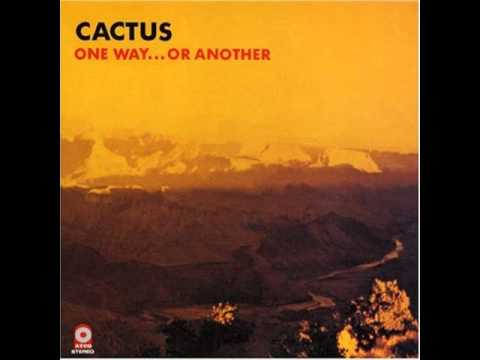 Cactus - One Way Or Another video