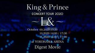 King & Prince CONCERT TOUR 2020 ~L&~ Digest Movie
