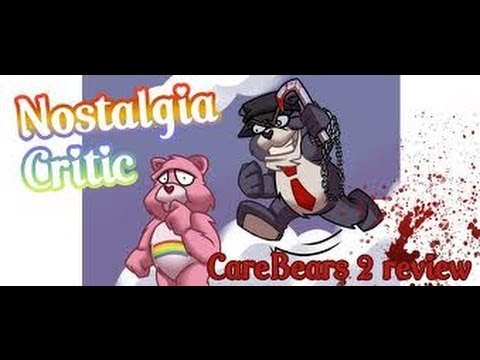 Nostalgia Critic - Care Bears II