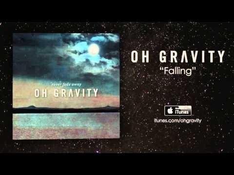 Oh Gravity - Falling