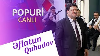 Eflatun Qubadov - Popuri 2018 (Video)