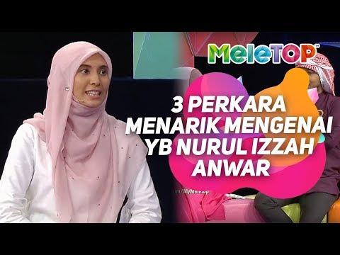 MeleTOP | 3 perkara menarik mengenai YB Nurul Izzah Anwar | Neelofa, Zizan Razak