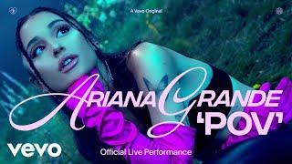 Ariana Grande - pov ( Live Performance)   Vevo