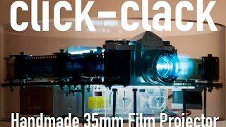 click clack  Handmade 35mm Film Projector