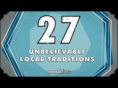 27 Unbelievable Local Traditions - Mental floss On Youtube (ep.214) video