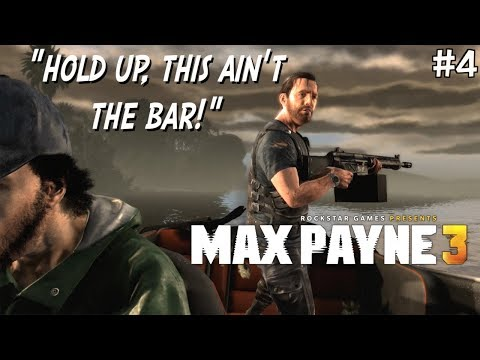 "FUNNY ""MAX PAYNE 3"" GAMEPLAY #4"