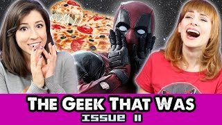 THE DEADPOOL MOVIE DIVIDES THE LADIES! - TGTW Issue #11