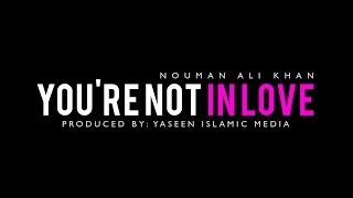 You're Not in Love – You're Just Hormonal – Islamic Reminder
