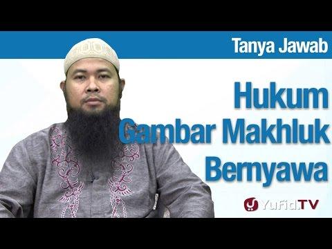 Konsultasi Syariah: Hukum Gambar Makhluk Bernyawa - Ustadz Arif Hidayatullah