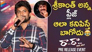 Nani Funny Comments on Srikanth   Raa Raa Telugu Movie Pre Release Event   Naziya   Telugu Filmnagar