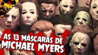 AS 13 MÁSCARAS DE MICHAEL MYERS | Franquia HALLOWEEN