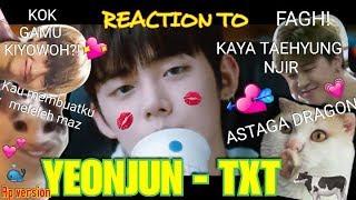 REACTION TO YEONJUN연준- TXT! NGUKUK ANJAY!! (Fangirl + Rp version)