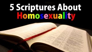 5 Scriptures About HOMOSEXUALITY | Does God Approve of GAYS?