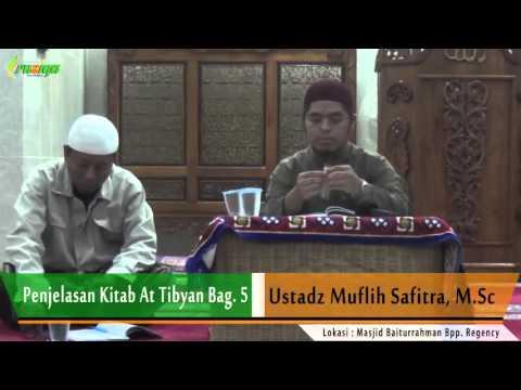 Ust. Muflih Safitra - Penjelasan Kitab At Tibyan Bag. 5