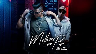 Melhor ou Pior - Dan Lellis ft. Misael (Official Video Clipe)