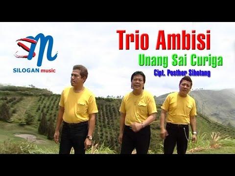 Trio Ambisi - Unang Sai Curiga