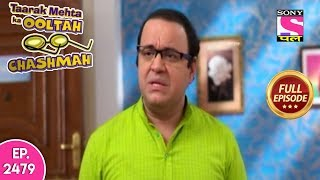 Taarak Mehta Ka Ooltah Chashmah - Full Episode 2479 - 29th November, 2019