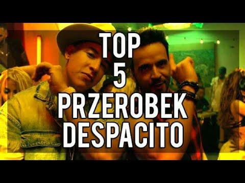 Top 5 Przeróbek Despacito Po Polsku