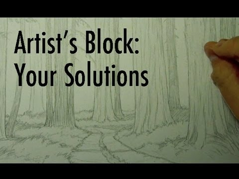 Artist's Block: Your Solutions!