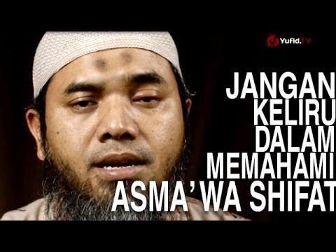 Serial Aqidah Islam (39): Jangan Keliru Dalam Memahami Asma Dan Sifat-Nya - Ustadz Afifi Abdul Wadud