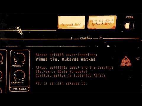 Leevi And The Leavings - Pimea Tie Mukavaa Matkaa