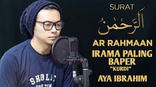 Download lagu IRAMA BAPER KURDI SURAT AR RAHMAAN - AYA IBRAHIM