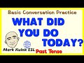What Did You Do Today Past Tense Basic Conversation Practice ESL EFL mp3