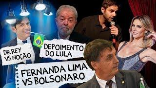 Fábio Rabin - Depoimento do Lula (sítio em Atibaia)  / Fernanda Lima vs Bolsonaro / Dr Rey vs Noção
