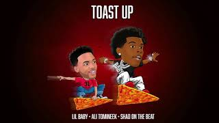 Lil Baby - Toast Up (feat. Ali Tomineek and Shad On The Beat)