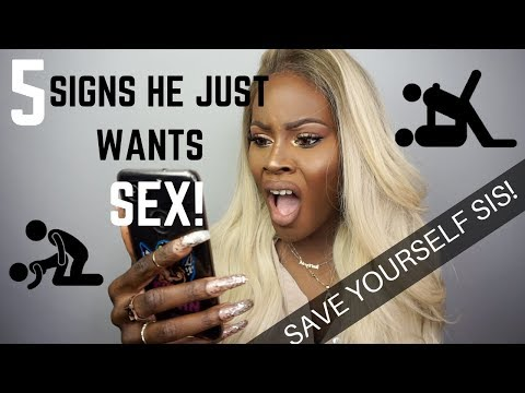 5 SIGNS HE JUST WANTS SEX! thumbnail