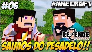 Minecraft - REZENDE AVENTUREIRO 2 - SAÍMOS DO PESADELO!! #6