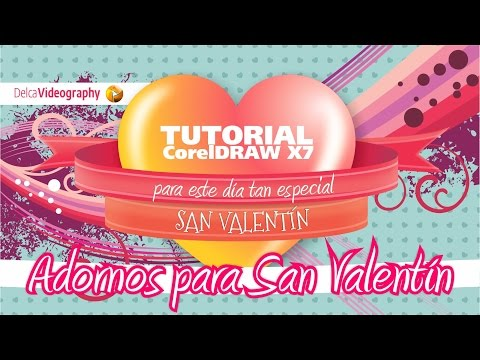 TUTORIAL CorelDRAW X7 ❤ CREA TU PROPIO ARTE PARA EVENTOS ESPECIALES ❤ / SAINT VALENTINE'S
