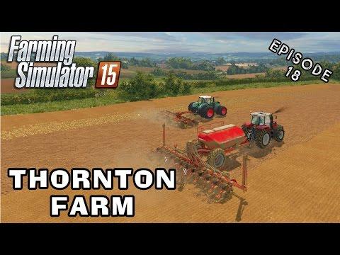Let's Play Farming Simulator 2015   Thornton Farm   Episode 18